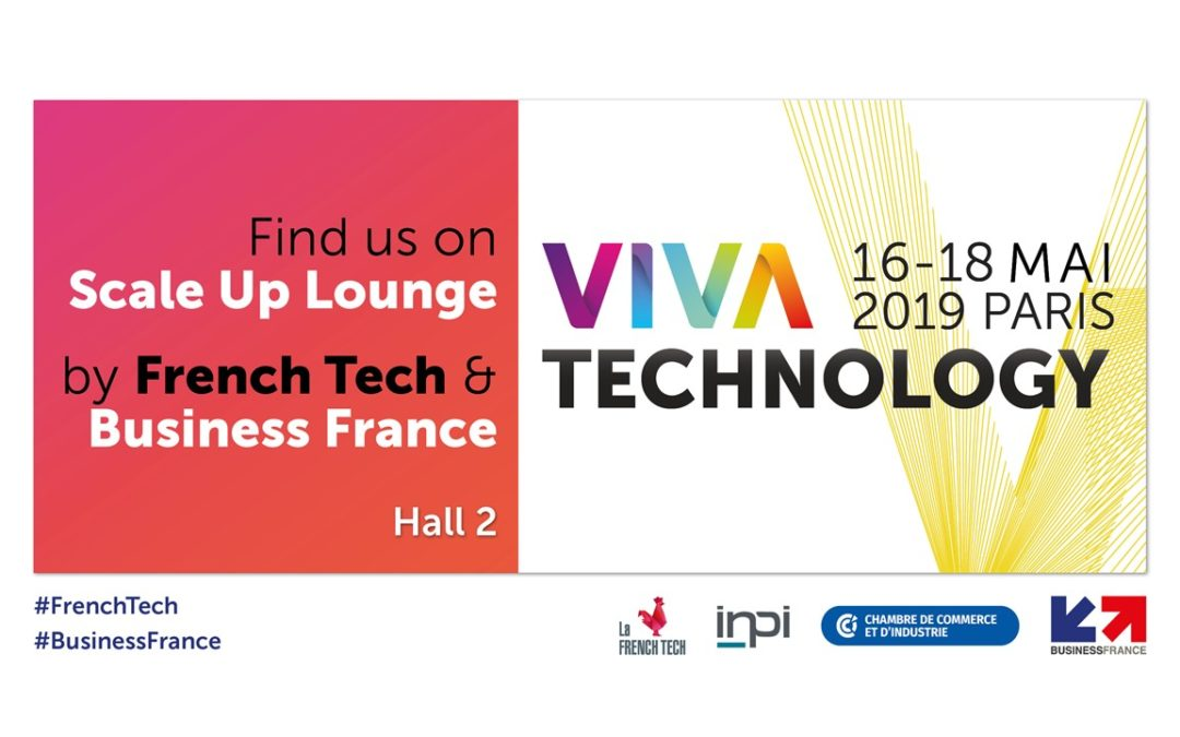 Viva Tech 2019 – Tous les conseils pour scaler sur le SCALE UP LOUNGE by French Tech & Business France !